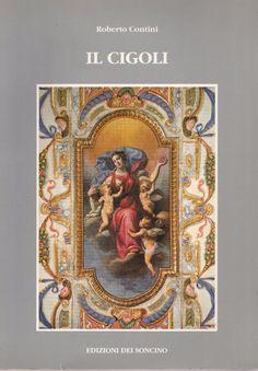 Roberto Contini I CIGOLI Ed. del Soncino 1992-L4811