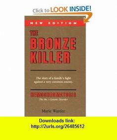 The Bronze Killer  New Edition (9780968735800) Marie Warder , ISBN-10: 0968735800  , ISBN-13: 978-0968735800 ,  , tutorials , pdf , ebook , torrent , downloads , rapidshare , filesonic , hotfile , megaupload , fileserve
