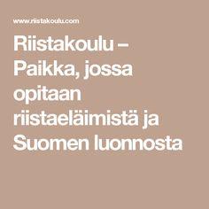 Riistakoulu – Paikka, jossa opitaan riistaeläimistä ja Suomen luonnosta