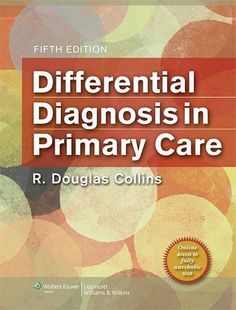 Differential Diagnosis in Primary Care, http://www.amazon.com/dp/1451118252/ref=cm_sw_r_pi_awdm_x_.8uiybSE5CNA3