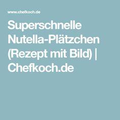 Superschnelle Nutella-Plätzchen (Rezept mit Bild)   Chefkoch.de