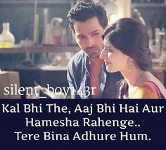 Tere bina adhure hum Shyari Quotes, Hindi Quotes, True Quotes, Quiet Quotes, Cute Love Quotes, Love Quates, Heartless Quotes, Unexpected Love, Adorable Quotes