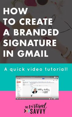 Create an awesome branded gmail signature with this quick and easy video tutorial from The Virtual Savvy! How to create a branded signature in GMAIL for your virtual assistant business or small business. #va #virtualassistant #marketing #socialmedia #blogging #branding