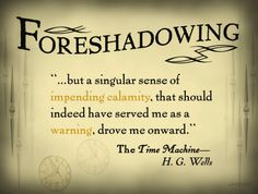 Somerset Media Literary Tools: Foreshadowing English Literature Poster Featuring a Quote from The Time Machine by H. Literary Terms, Literary Quotes, Literary Elements, English Classroom Posters, The Time Machine, Figurative Language, Teaching English, English Teachers, Education English