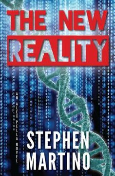 The New Reality by Stephen Martino sci-fi adventure thriller, novel of suspense