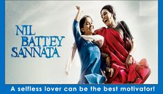 Nil Battey Sannata – Film Review A selfless lover can be the best motivator!  A motivational film where a mother motivates her daughter to do something worthwhile in life.  The mother is just a 'kaam wali bai'(maid, helper) plus she does many other kinds of odd jobs so that she can educate her daughter to become something – either a doctor or engineer!