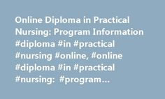 Online Diploma in Practical Nursing: Program Information #diploma #in #practical #nursing #online, #online #diploma #in #practical #nursing: #program #information http://liberia.nef2.com/online-diploma-in-practical-nursing-program-information-diploma-in-practical-nursing-online-online-diploma-in-practical-nursing-program-information/  # Online Diploma in Practical Nursing: Program Information Essential Information An LPN program teaches students to be providers of basic medical care. Some of…