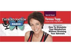 #79 Teresa Tapp- How To Stimulate Your Metabolism Without Straining Adrenals 10/26 by Thyroid Nation RADIO | Health Podcasts