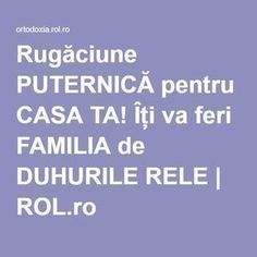 Rugăciune PUTERNICĂ pentru CASA TA! Îți va feri FAMILIA de DUHURILE RELE | ROL.ro Prayer Board, Relaxing Music, Alter, Good To Know, Prayers, Spirituality, Christian, God, Humor