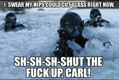Shut the fuck up Carl