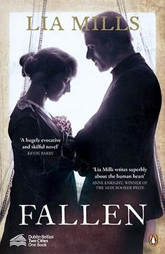 """Read """"Fallen"""" by Lia Mills available from Rakuten Kobo. Fallen by Lia Mills - a remarkable love story amidst the ruins of the First World War and the Easter Rising Spring, Books To Read, My Books, Book Club Reads, Historical Fiction, Oppression, Dublin, The Book, Love Story, Literature"""