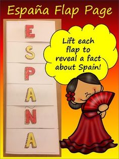España Flap Page Such a cute resource for younger students learning about Spain! My students enjoy putting a small magnet on the back of this flap page and hanging it inside their lockers. This download is a PDF. There are 5 different printing options. The front page will always remain the same...