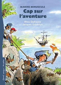 Apprentis Chevaliers, niveau 2 (7-10 ans) : Cap sur l'aventure / une histoire écrite par Rhéa Dufresne et illustrée par Jacques Goldstyn.