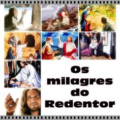 TODA  HONRA  E  GLÓRIA  AO  SENHOR  JESUS: OS MILAGRES DO REDENTOR