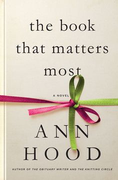The Book That Matters Most by Ann Hood. LibraryReads pick August 2016.