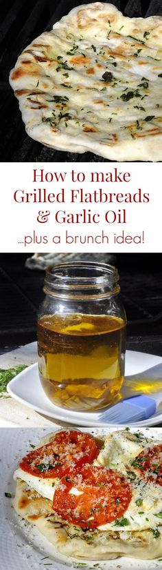 Grilled Flatbreads, Garlic Oil and a Brunch Idea - how to make homemade garlic oil and then use it on homemade flatbreads made right on the backyard grill.