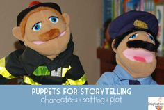 Use Puppets to Teach Kids Storytelling: characters + setting + plot