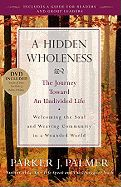 Hidden Wholeness PAPERBACK With DVD The Journey Toward an Undivided Life