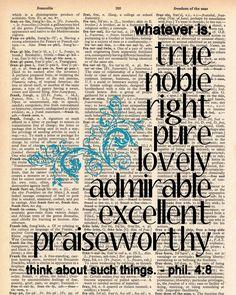 Vintage Dictionary Bible Verse - Whatever is... Phil 4:8 Print - plus FREE 5x7 monogram. $8.00, via Etsy.