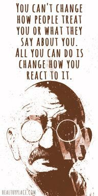 Positive quote: You can't change how people treat you or what they say about you. All you can do is change how you react to it. http://www.wzurl.me/rotator/allwillberevealed