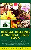 Free Kindle Book -   Herbal Healing & Natural Cures Book: A herbal medicine book covering herbalism & herbal recipes for vibrant health, herbal apothecary rituals, cleanses, baths, natural antibiotics & herbal remedies Check more at http://www.free-kindle-books-4u.com/health-fitness-dietingfree-herbal-healing-natural-cures-book-a-herbal-medicine-book-covering-herbalism-herbal-recipes-for-vibrant-health-herbal-apothecary-rituals-cleans/