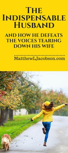 The Indispensable Husband . . . and how he defeats the Voices Tearing Down His Wife
