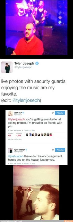 Tyler and Josh are the best