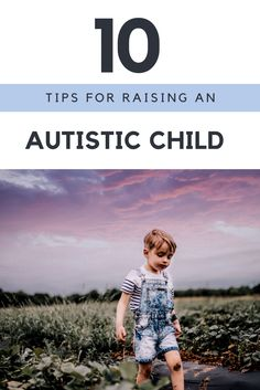 10 tips for raising an autistic child. Support after an autism diagnosis. #autism #autistic