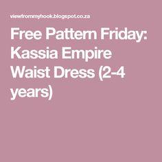 Free Pattern Friday: Kassia Empire Waist Dress (2-4 years)