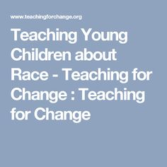 Teaching Young Children about Race - Teaching for Change : Teaching for Change