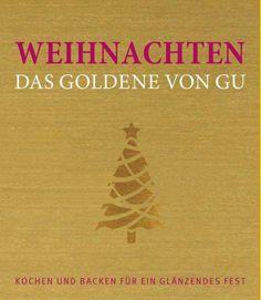 Das große Buch über das große Fest #Weihnachten #backen #kochen #feiern #plätzchen #menü