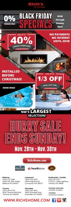 Black Friday specials at Rich's (thru Sunday): Save big on fireplaces and stoves, hot tubs and swim spas.
