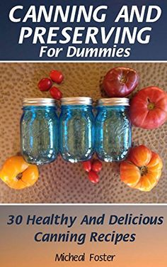 FREE TODAY  -  07/29/2016:  Canning and Preserving for Dummies: 30 Healthy and Delici... https://www.amazon.com/dp/B01H4EAVGW/ref=cm_sw_r_pi_dp_bh7MxbKZ77C3X
