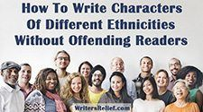 Writers: Here are some tips for writing characters of an ethnicity or heritage that is different from your own.