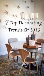 7 Top decorating trends of 2015