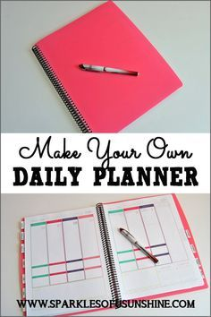 Make Your Own Daily Planner :http://www.sparklesofsunshine.com/make-your-own-daily-planner/