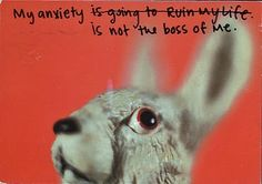 Anxiety- Stolen from Post Secret