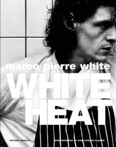 white heat by marco pierre white Marco Pierre White, White Heat Book, White Heals, White White, Books To Read, My Books, David Chang, Chef Cookbook, Best Cookbooks
