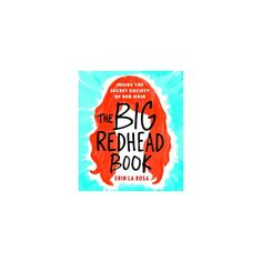 Big Redhead Book : Inside the Secret Society of Red Hair (Hardcover) (Erin La Rosa)