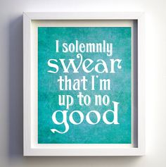 Harry Potter print quote I solemnly swear I'm up to no good Harry Potter Fan…