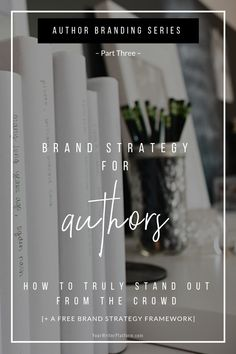 Brand Strategy for Authors: Effective branding is foundational to the development of your writer platform and audience-building efforts. Book Publishing Companies, Unique Selling Proposition, Brand Architecture, Writing Tips, Creative Writing, Brand Story, Business Branding, Crowd, Romance Novels
