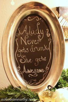 Wine party quote... Chalkboard Platter. This is probably a very easy DIY project.