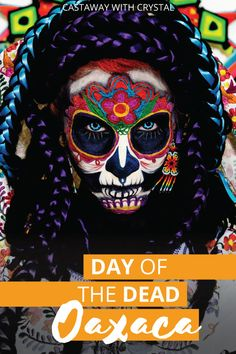 How to Celebrate Day of the Dead in Oaxaca, Mexico! All you need to know for an amazing cultural experience! What to do which night, best cemeteries to go to, where to buy Days of the Dead souvenirs, bread and flowers and where to find parades and fiestas Mexico Vacation, Mexico Travel, Cabo San Lucas, Cozumel, South America Travel, North America, Latin America, Puerto Vallarta, Tulum