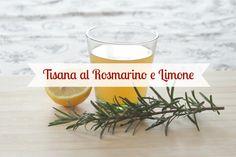 - Tisana depurativa rosmarino e limone fatta in casa; leggete l'articolo per la spiegazione dei benefici! Semplice e efficace! - Homemade rosemary and lemon tea, a real superdrink!