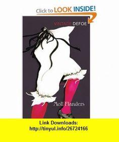 Moll Flanders (Vintage Classics) (9780099518877) Daniel Defoe, Freya North , ISBN-10: 0099518872  , ISBN-13: 978-0099518877 ,  , tutorials , pdf , ebook , torrent , downloads , rapidshare , filesonic , hotfile , megaupload , fileserve
