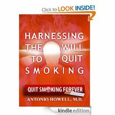 Are you trying to get a friend, coworker or family member to quit smoking? Gift them a copy of my book on Amazon: http://www.amazon.com/dp/B00HP8JH1S?tag=8301404-20&camp=213381&creative=390973&linkCode=as4&creativeASIN=B00HP8JH1S&adid=07YZ0Q1ZQJS786VHYXE6&&ref-refURL=http%3A%2F%2Fdrantoniohowell.com%2F#_