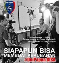 Siapapun bisa membuat perubahan www.unipapua.net -AH-