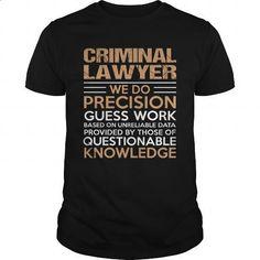 CRIMINAL-LAWYER #fashion #style. BUY NOW => https://www.sunfrog.com/LifeStyle/CRIMINAL-LAWYER-138373128-Black-Guys.html?60505