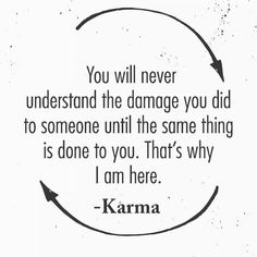Read Chapter 10 (Karma, isn't it? Karma means act. Karma Quotes Truths, True Quotes, Great Quotes, Quotes To Live By, Motivational Quotes, Funny Quotes, Inspirational Quotes, Sneaky Quotes, Quotes On Life