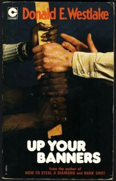 Up Your Banners  - Donald E. Westlake -